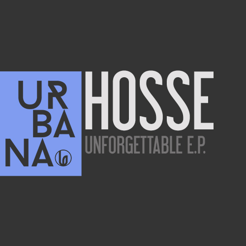 HOSSE - UNFORGETTABLE EP