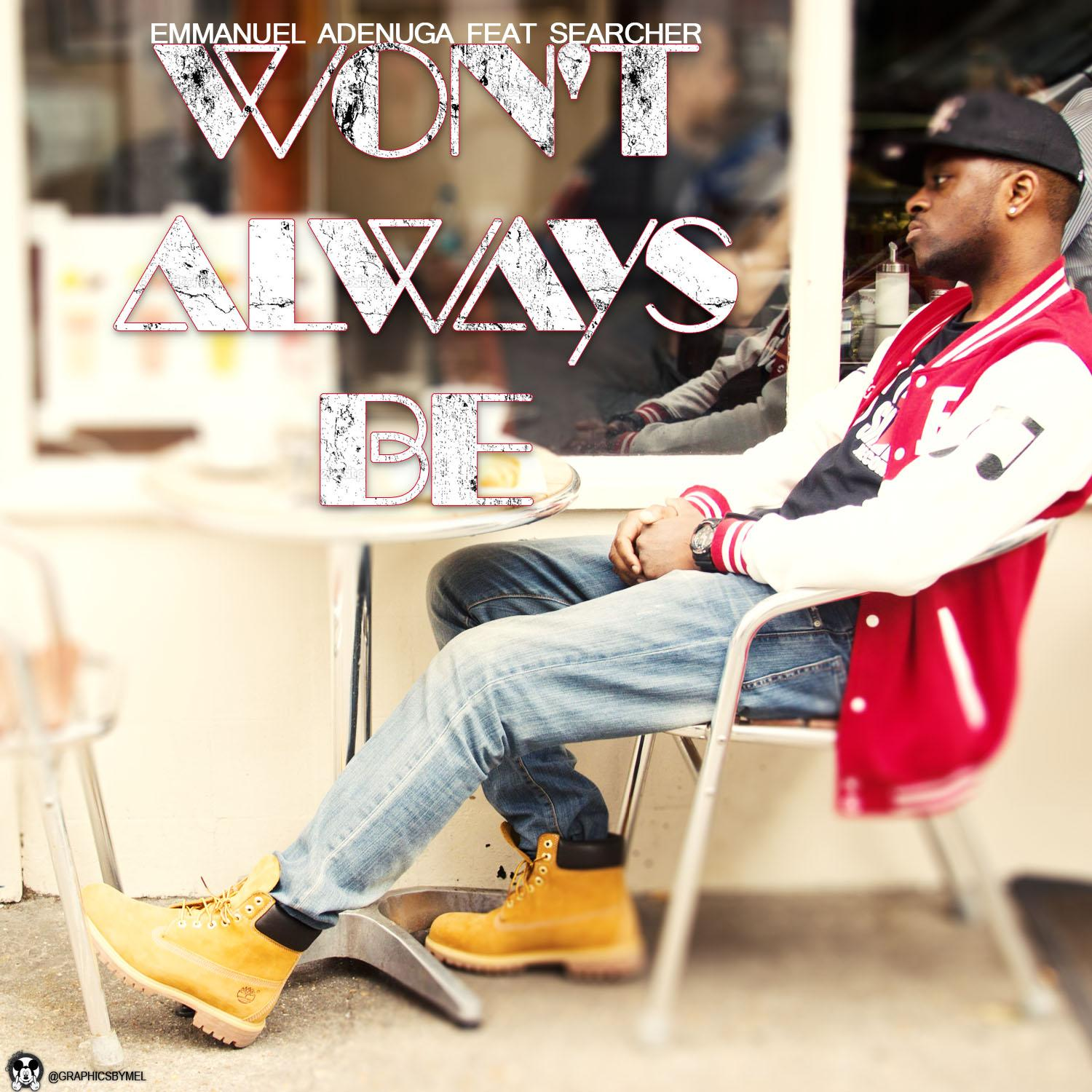 Emmanuel Adenuga feat Searcher Won't Always Be