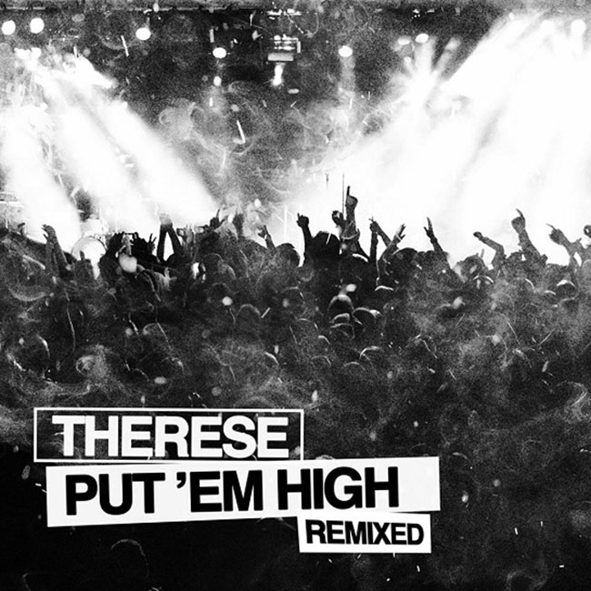 Therese-put-em-high-remixed